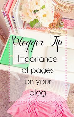 Blogger Tip Thursday {pages} // Which pages every blogger should have & what needs to be one them.