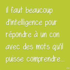 Il faut beaucoup d'intelligence ...