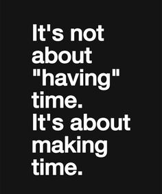 Making Time – Life Quote