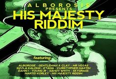 ALBOROSIE PRESENTS HIS MAJESTY RIDDIM - RISING TIME - Official Site