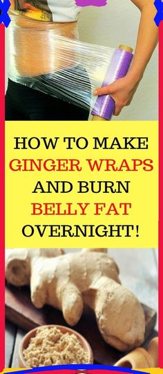 How to make ginger wrap and burn belly fat overnight