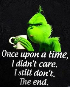 Top 15 Funny Quotes From The Grinch - Grinch Memes, The Grinch Quotes, Funny Christmas Quotes, Grinch Sayings, Sarcastic Quotes, Funny Sarcastic, Disney Quotes, Funny Texts, Hilarious Memes