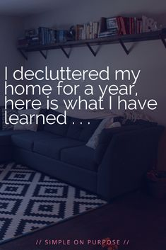 I did it to organize and simplify my home. A year of decluttering our family home, here is what I learned about my lifestyle and complicated relationship with 'stuff'
