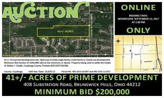 Auction of 41+/- Acre Prime Development Site. Minimum Bid $200,000. Sells at the minimum or above. Ideal uses include single family, multifamily or mixed use. Property being sold to settle the Estate of Walter J. Cieslik, Cuyahoga County Probate #2011EST165306. Bid your price at auction. View more details online. Pamela Rose Auction Company, LLC.