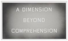 Ed Rucha, A Dimension Beyond Comprehension, 2008