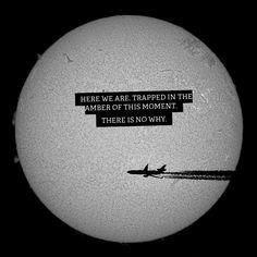 """""""Here we are..."""" - Kurt Vonnegut, Jr."""