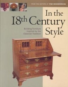 IN THE 18TH CENTURY STYLE : Building Furniture Inspired by the Classical Traditi