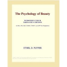 The Psychology of Beauty (Webster's Czech Thesaurus Edition). This edition is written in English. However, there is a running Czech thesaurus at the bottom of each page for the more difficult English words highlighted in the text. There are many editions of The Psychology of Beauty. This edition would be useful if you would like to enrich your Czech-English vocabulary, whether for self-improvement or for preparation in advanced of college examinations. Webster's edition of this classic is…