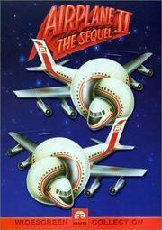 Airplane II (sequel) Robert Hays, Julie Hagerty, Lloyd Bridges