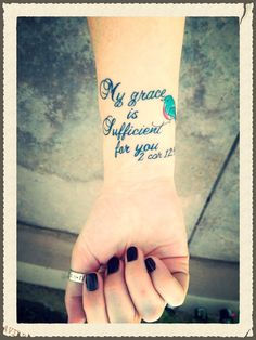 """Tattoo - 2 Corinthians 12:9 """"My grace is sufficient for you."""" (My very first tattoo)"""