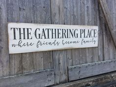 Details about The Gathering Place Friends Become Family Gathering Place Sign Farmhouse Wood - Buying Home - What to be awared before buying home? Check this out - The Gathering Place Friends Become Family Gathering Place Sign Farmhouse Wood Diy Home Decor Rustic, Handmade Home Decor, Unique Home Decor, Home Decor Items, Farmhouse Decor, Farmhouse Style, Farmhouse Kitchen Signs, Rustic Style, Kitchen Sign Ideas
