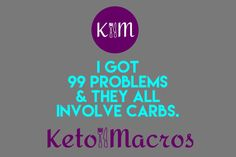 """I got 99 problems & they all involve carbs"" #Keto #inspiration #determination #ketogenic #ketones #lchf #atkins #dieta #ketodiet #fitfam #eeeeats #forkyeah #mealprep #sugarfee #paleo #whole30 #nutrisystem #advocare #px90 #bulletproof #bpc #glutenfree #nutrilife #itworks #shakeology #lindora #weightwatchers #lowcarb #diet #healthyrecipes #planetfitness #curves #motivation #dedication #patiences #10lbsmonthly #eatfatgetthin #beachbody #lowcarb"