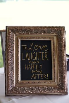 "Like this saying...maybe ""to love, laughter and continuing our happily ever after."""