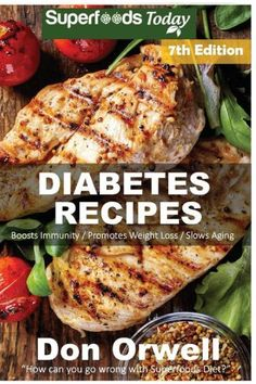 Diabetes Recipes: Over 290 Diabetes Type-2 Quick & Easy Gluten Free Low Cholesterol Whole Foods Diab