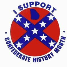I support Confederate history month.