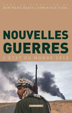 Nouvelles guerres : l'état du monde 2015 -- sous la direction de Bertrand Badie et Dominique Vidal - http://extranet.editis.com/it-yonixweb/IMAGES/DEC/P3/9782707184986.jpg