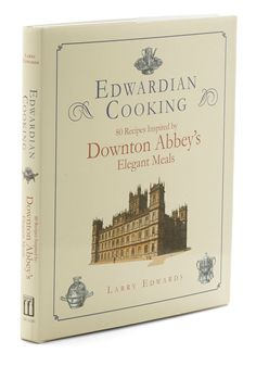Downton Abbey Recipe Book! (I love ALL things Downton Abbey)