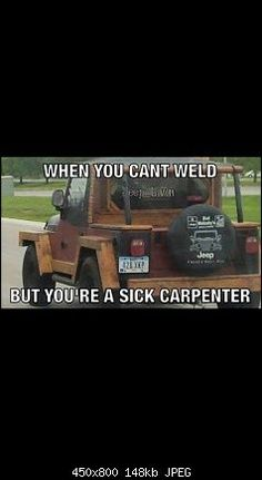 Iam Sorry its Blurry but This proves We jeep people are Just not Right a Wooden Jeep what Crazy Fucker does This? See were iam Going Jeep Jokes, Jeep Humor, Car Jokes, Car Humor, Truck Memes, Funny Car Memes, Truck Quotes, Redneck Humor, Mechanic Humor