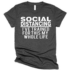 Amazon.com: Social Distancing Shirt, Social Distancing Ive Trained For This My Whole Life Funny T- Shirt: Handmade Funny T Shirt Sayings, Funny Shirts Women, T Shirts With Sayings, Funny Tshirts, T Shirts For Women, Fun Sayings, Funny Sweatshirts, Hoodies, Mothers Day Shirts