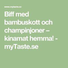 Biff med bambuskott och champinjoner – kinamat hemma! - myTaste.se