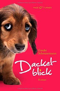 Dackelblick. Roman: Amazon.de: Frauke Scheunemann: Bücher