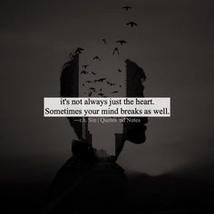 it's not always just the heart. Sometimes your mind breaks as well. ―r.h. Sin via (http://ift.tt/1SRYhFp)
