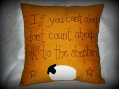 If you can't sleep Don't count sheep Talk by SweetKountryStitchin, $12.00