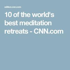10 of the world's best meditation retreats  - CNN.com