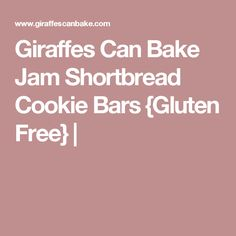 Giraffes Can Bake Jam Shortbread Cookie Bars {Gluten Free} |