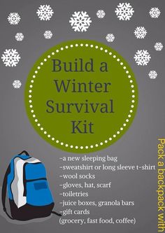 Help The Homeless. The National Coaltion for the Homeless estimates that almost 1000 homeless people die from extreme cold each year. What can you do to help someone that is homeless this winter?  Simply put together a backpack with essential cold weather items. Keep the pack in your car and deliver it to a person in need.