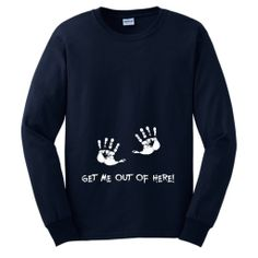 Get Me Out of Here Maternity Themed Long Sleeve T-Shirt