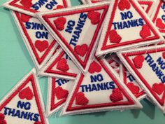 Now you can say NO THANKS without even having to open your mouth. This is a 2 embroidered patch with iron-on backing. Its based on a Brownies/Girl Scouts