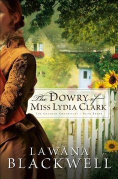Dowry of Miss Lydia Clark, The (The Gresham Chronicles Book #3) by Lawana Blackwell, http://www.amazon.com/gp/product/B005E87VLE/ref=cm_sw_r_pi_alp_.ZC.qb03ASYVD