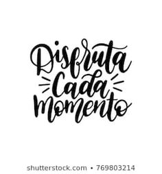 Disfruta Cada Momento translated from spanish Enjoy Every Moment handwritten phrase on white background. Hand lettering for poster, textile print etc. Brush Stroke Tattoo, Brush Stroke Png, Brush Lettering, Hand Lettering, Clip Studio Paint Brushes, Translate To Spanish, Berry Good, Spanish Inspirational Quotes, Real Techniques Brushes