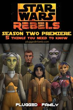Star Wars Rebels Season Two Premiere: 5 Things You Need to Know. Season 2 is off to an awesome start with Zeb, Hera, Sabine, Kanan, and Ezra but the new characters and the return of Darth Vader brings excitement for both children and adults.