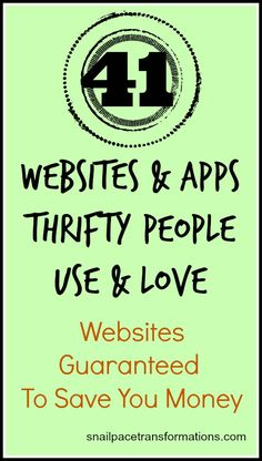 41 websites and Apps thrifty people use and love websites guaranteed to save you money.
