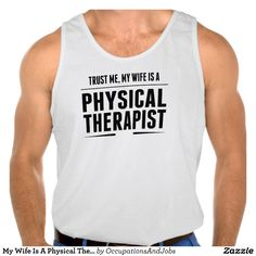 My Wife Is A Physical Therapist Tanktop Tank Tops