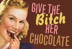 Give The Bitch Her Chocolate Funny Poster Masterprint at AllPosters.com