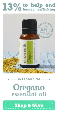 Enjoy this Oregano Essential Oil from Simply Earth. It is the same high quality as the expensive guys without the high price tag. And know that 13% of the profits go to help end human trafficking... Treat yourself while giving back :)  http://www.amazon.com/dp/B01783QQ5Y/