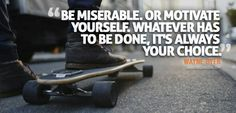 It's Always Your Choice!!! Being Miserable takes the seconds, minutes, hours and days away. Find a way to Motivate yourself asap. Quick tip, watch motivational videos on YouTube.  Be Great Today..  #newgoals #outwiththeold #changes #feelingmotivated #motivation #neverquit #quotes #determination