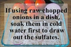 Cooking tip when using raw onions