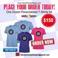 Order Today: Hurry!!! One Dozen Personalized T-Shirts for only $150!! Email handyshandydesigns@gmail.com for details.. #handyshandydesigns #personalized #TShirts