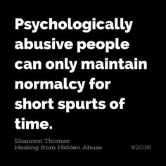 Healing from Hidden Abuse: A Journey Through the Stages of Recovery from Psychological Abuse Available on Amazon (Paperback, Kindle and Audio book) Also at Barnes & Noble, Smashwords, iBook and iTunes. Shannon thomas quote. Healing from hidden abuse #shan