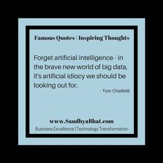 Famous Quotes and Inspiring Thoughts on Big Data and Artificial Intelligence. Wise Quotes, Famous Quotes, Inspirational Quotes, Modern Philosophers, Brave New World, Artificial Intelligence, Big Data, Quotations, Wisdom