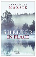 ISBN:9781609453640 Shelter in place : [a novel] by Maksik, Alexander... 09/22/2016