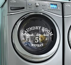 Laundry Room Wash Dry Fold Repeat Front Load Washing Machine Laundry Room Sticker Vinyl Wall Decal. $12.50, via Etsy.
