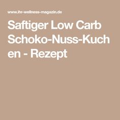 Saftiger Low Carb Schoko-Nuss-Kuchen - Rezept Vanilla, Bakken, Almond Milk, Pies, Low Calorie Brownies, Round Cakes