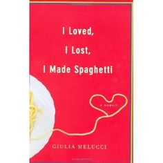 I Loved, I Lost, I Made Spaghetti (Hardcover)  http://flavoredbutterrecipes.com/amazonimage.php?p=0446534420  0446534420