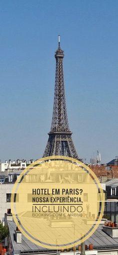 Nossa experiência em Hotéis em Paris na França, incluindo Booking.com e AirBnb  Tag: Hotel em Paris, Hotel Paris, Hospedagem Paris