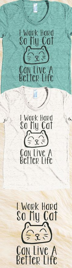 Love your Cat?! Check out this cat t-shirt you will not find anywhere else. Not sold in stores and Buy 2 or more, save on shipping! Grab yours or gift it to a friend, you will both love it